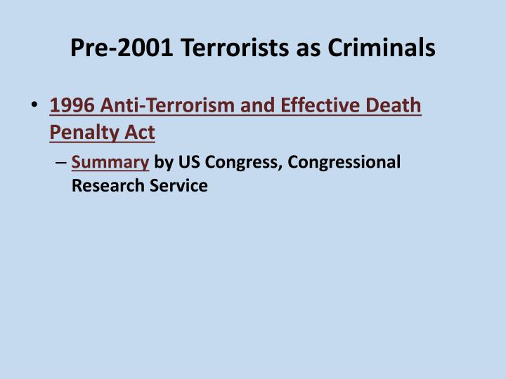 Pre 2001 terrorists as criminals