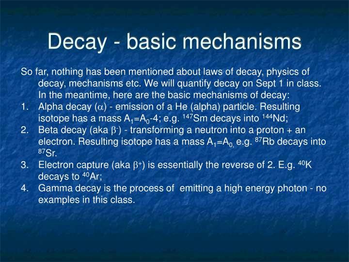 Decay - basic mechanisms