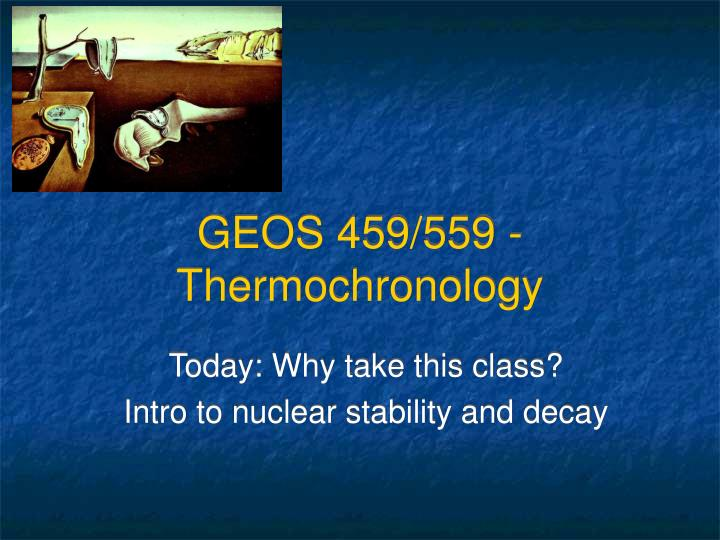 GEOS 459/559 - Thermochronology