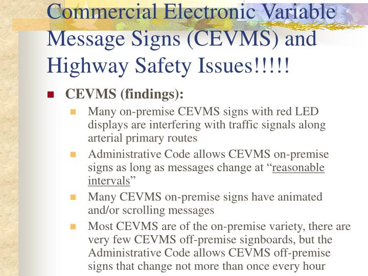 Commercial Electronic Variable Message Signs (CEVMS) and Highway Safety Issues!!!!!
