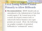 local zoning actions created primarily to allow billboards1