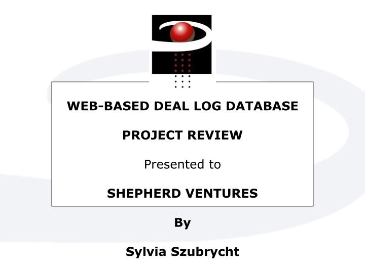 WEB-BASED DEAL LOG DATABASE