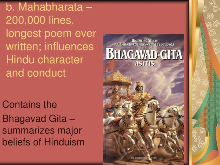 b. Mahabharata – 200,000 lines, longest poem ever written; influences Hindu character and conduct