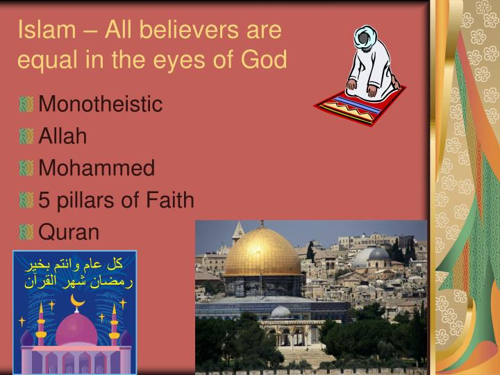 Islam – All believers are equal in the eyes of God