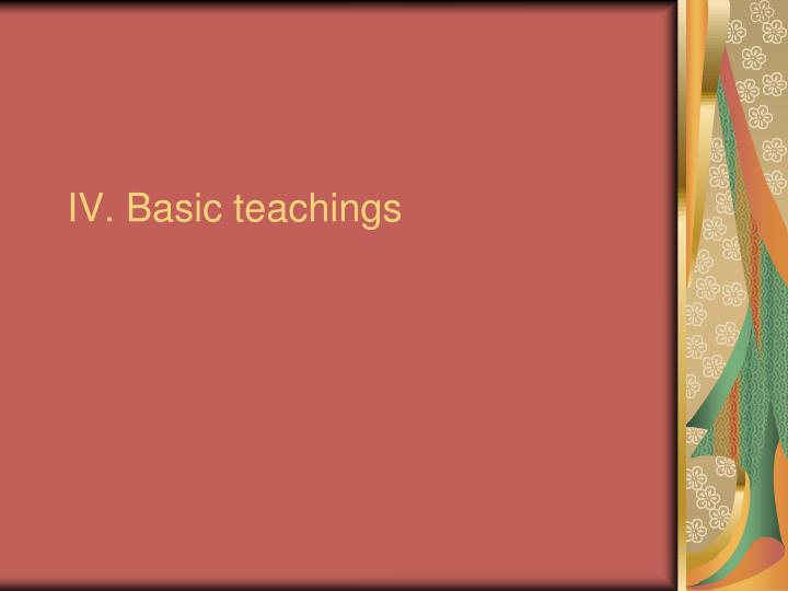 IV. Basic teachings