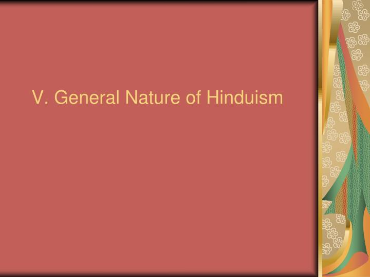 V. General Nature of Hinduism