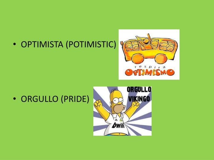 OPTIMISTA (POTIMISTIC)