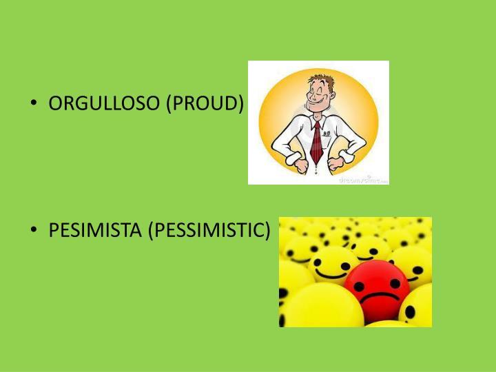 ORGULLOSO (PROUD)