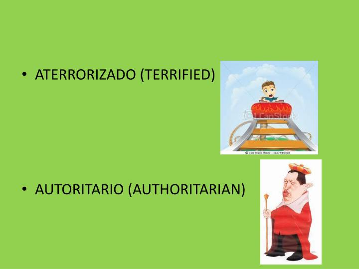 ATERRORIZADO (TERRIFIED)