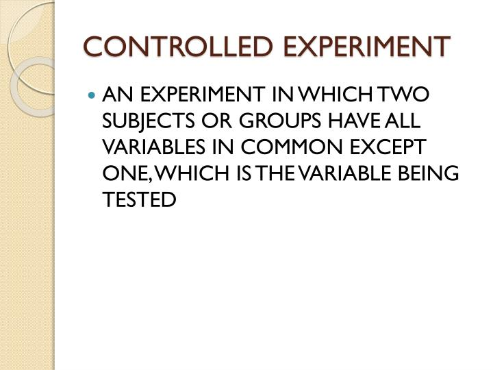 CONTROLLED EXPERIMENT