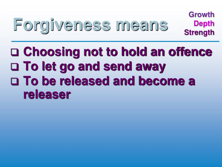 Forgiveness means