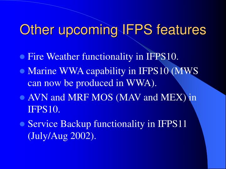 Other upcoming IFPS features
