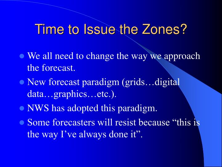 Time to Issue the Zones?