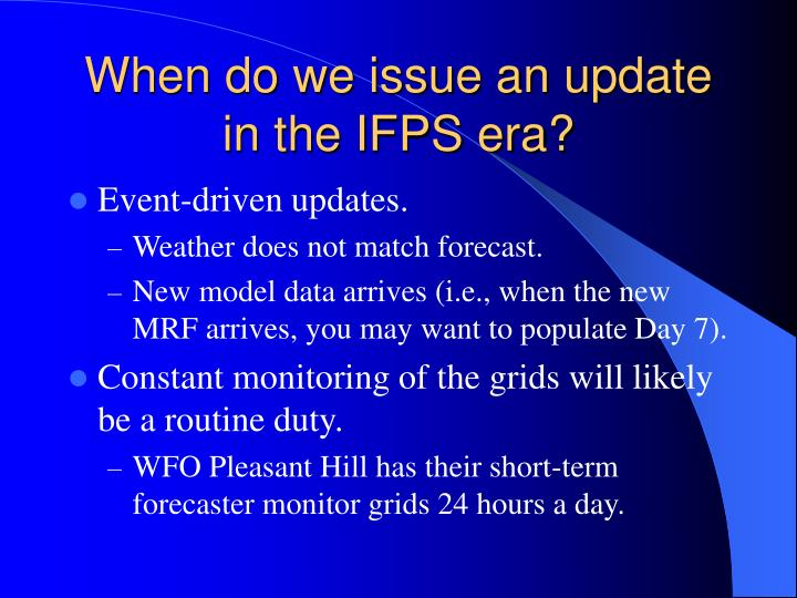 When do we issue an update in the IFPS era?