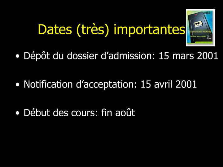 Dates (très) importantes