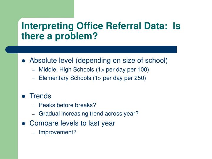 Interpreting Office Referral Data:  Is there a problem?