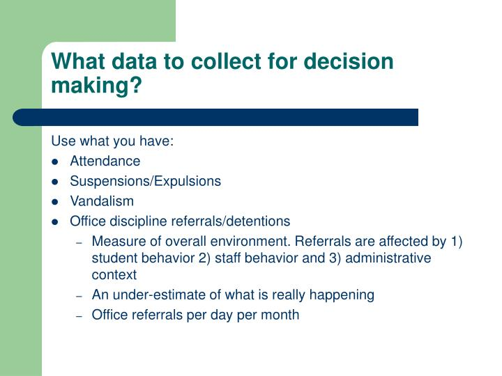 What data to collect for decision making?
