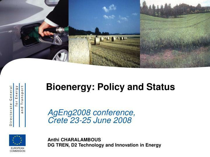 Bioenergy policy and status