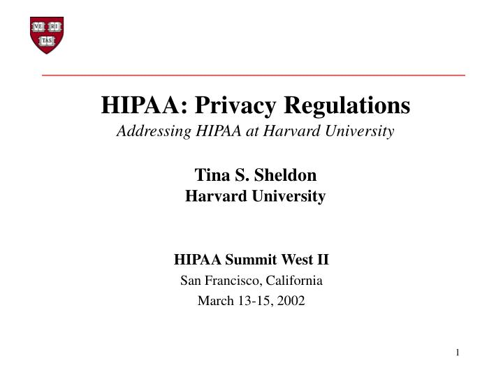 Hipaa privacy regulations addressing hipaa at harvard university tina s sheldon harvard university