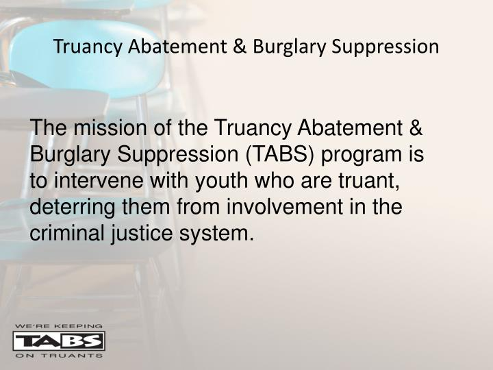 Truancy abatement burglary suppression