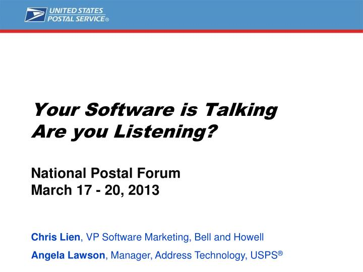 Your software is talking are you listening national postal forum march 17 20 2013