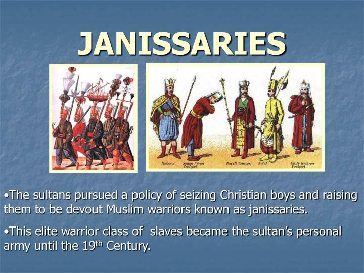 the janissarys and the millet system Economy was greatly influenced by religion in the ottoman empire the millet system was created in this system, non-muslim people were considered subjects of the empire but weren't subjects.