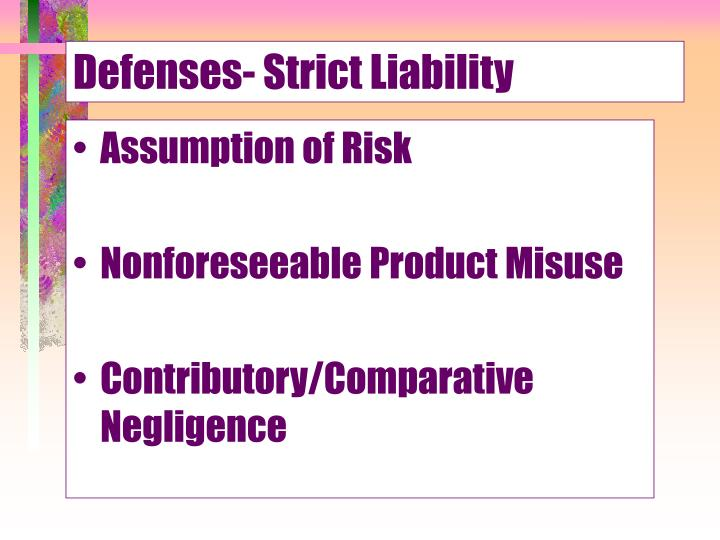 Defenses- Strict Liability