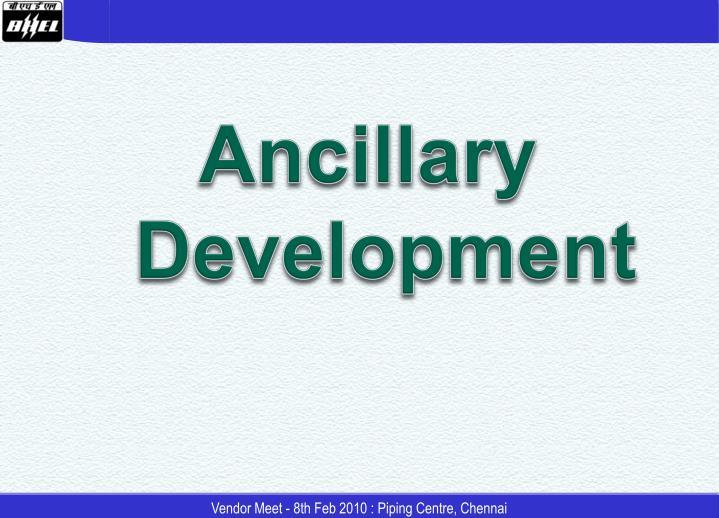 Ancillary Development