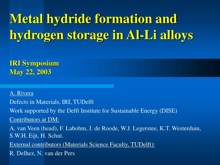 Metal hydride formation and hydrogen storage in al li alloys iri symposium may 22 2003