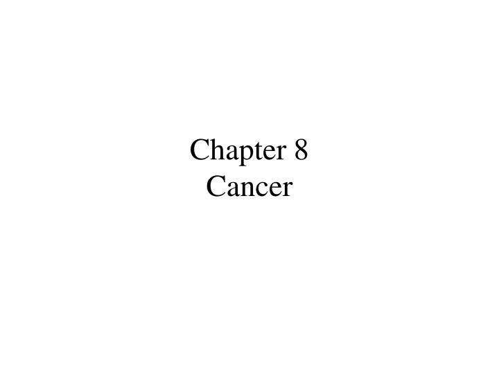 Chapter 8 cancer