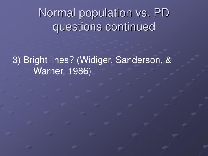 Normal population vs. PD questions continued