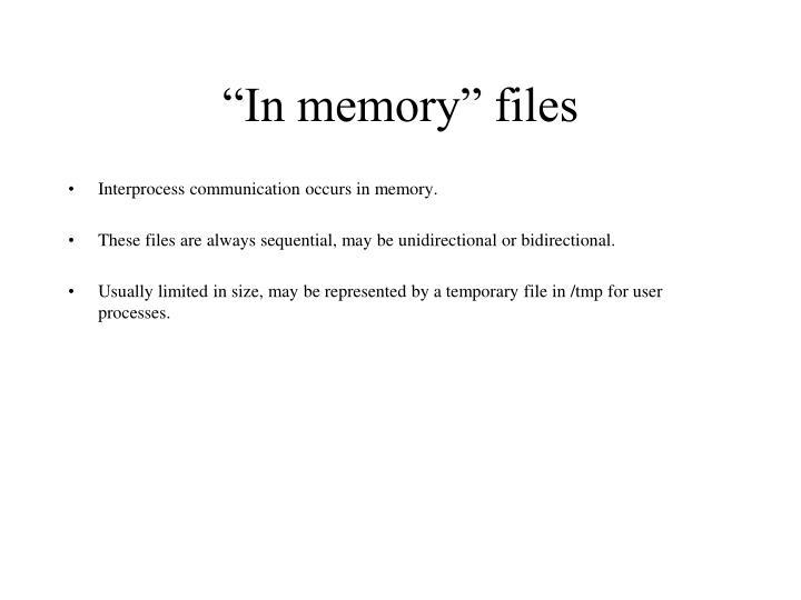 """""""In memory"""" files"""