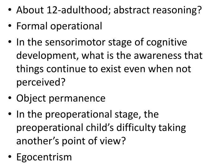 About 12-adulthood; abstract reasoning?