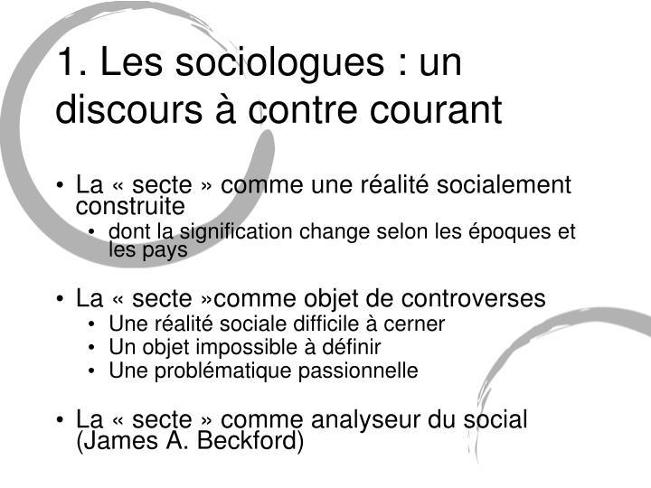 1. Les sociologues : un discours à contre courant