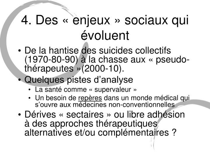 4. Des «enjeux» sociaux qui évoluent