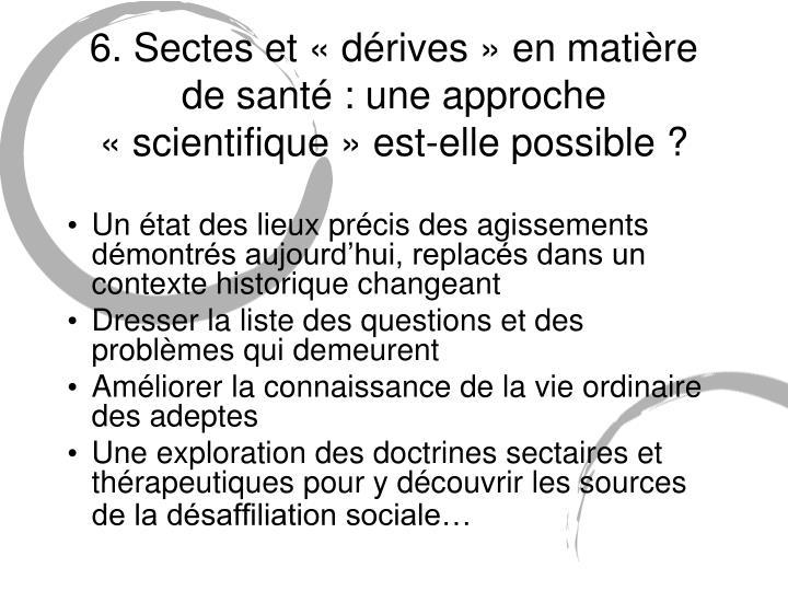 6. Sectes et «dérives» en matière de santé : une approche «scientifique» est-elle possible ?