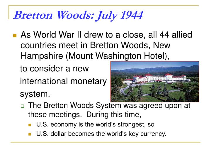 Bretton Woods: July 1944