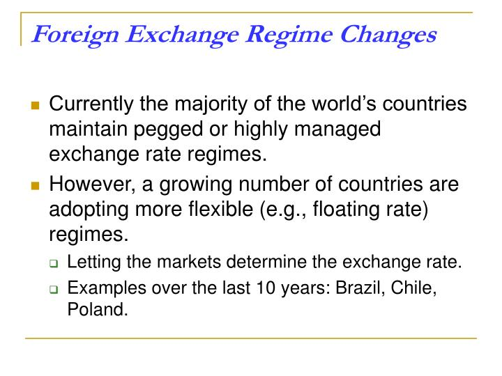 Foreign Exchange Regime Changes