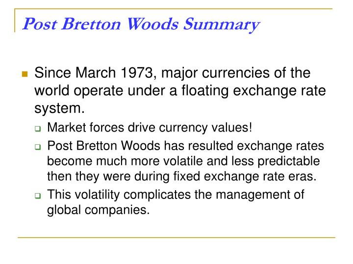 Post Bretton Woods Summary