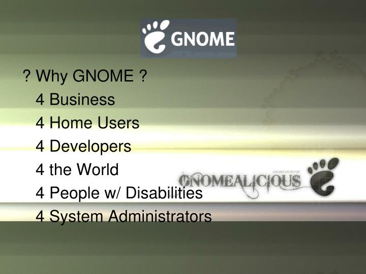 ? Why GNOME ?