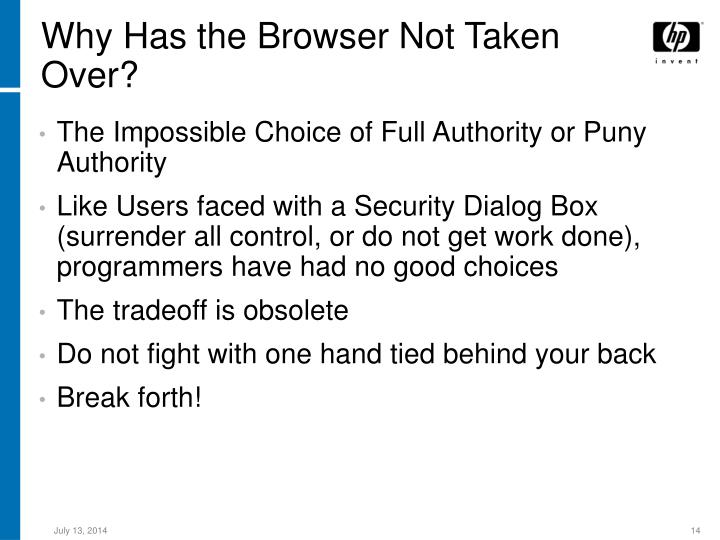 Why Has the Browser Not Taken Over?