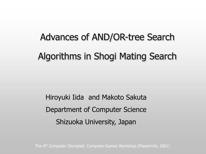 Advances of and or tree search algorithms in shogi mating search