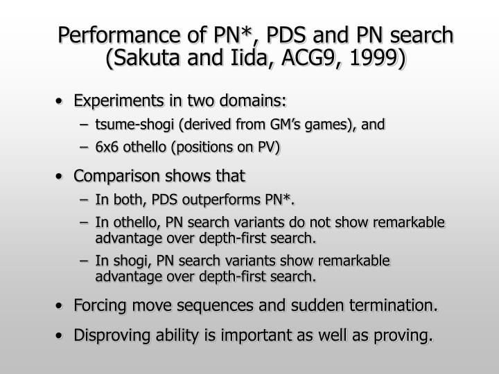 Performance of PN*, PDS and PN search (Sakuta and Iida, ACG9, 1999)