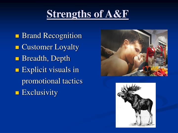 Strengths of A&F