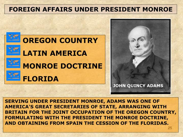 FOREIGN AFFAIRS UNDER PRESIDENT MONROE