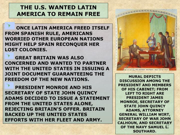 THE U.S. WANTED LATIN AMERICA TO REMAIN FREE
