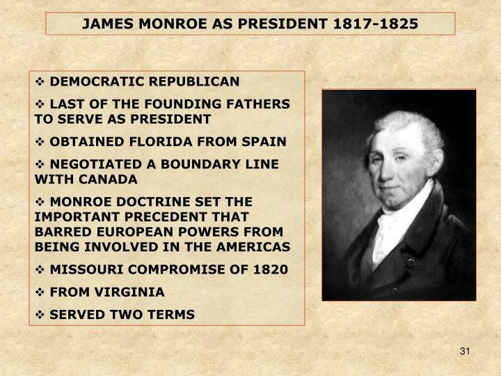JAMES MONROE AS PRESIDENT 1817-1825