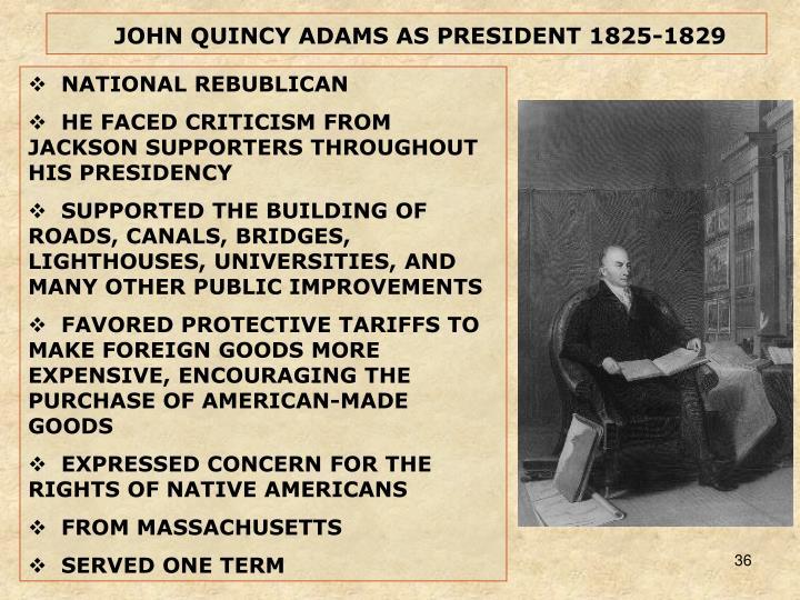JOHN QUINCY ADAMS AS PRESIDENT 1825-1829