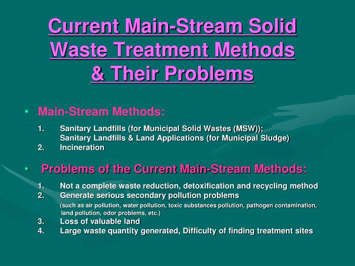 Current main stream solid waste treatment methods their problems