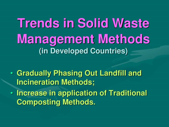 Trends in solid waste management methods in developed countries
